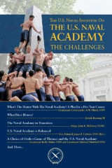 Omslag - The U.S. Naval Institute on the U.S. Naval Academy: The Challenges