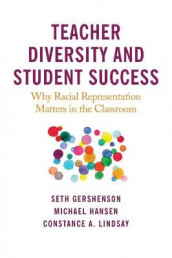 Teacher Diversity and Student Success av Seth Gershenson, Michael Hansen og Constance A. Lindsay (Heftet)