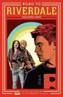 Road To Riverdale Vol.2 av Mark Waid, Fiona Staples og Chip Zdarsky (Heftet)