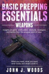 Omslag - Basic Prepping Essentials: Weapons