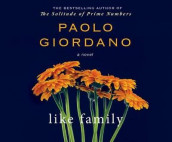 Like Family av Paolo Giordano (Lydbok-CD)