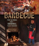 Omslag - Cowboy Barbecue - Fire & Smoke from the Original Texas Vaqueros