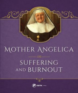Omslag - Mother Angelica on Suffering and Burnout