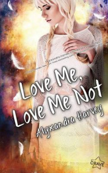 Love Me, Love Me Not av Alyxandra Harvey (Heftet)