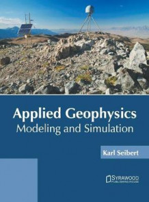 Applied Geophysics: Modeling and Simulation (Innbundet)