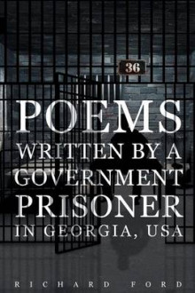 Poems Written by a Government Prisoner in Georgia, USA av Richard Ford (Heftet)