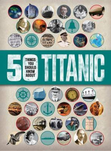 50 Things You Should Know about Titanic av Sean Callery (Heftet)