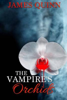 The Vampire's Orchids av James Quinn (Heftet)