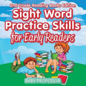 Sight Word Practice Skills for Early Readers - 2nd Grade Reading Books Edition av Baby Professor (Heftet)