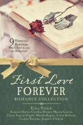 First Love Forever Romance Collection av Susanne Dietze, Marcia Gruver, Cynthia Hickey, Carrie Fancett Pagels, Martha Rogers, Lorna Seilstad, Connie Stevens, Jennifer Uhlarik og Erica Vetsch (Heftet)
