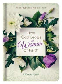 How God Grows a Woman of Faith av Anita Higman og Marian Leslie (Innbundet)