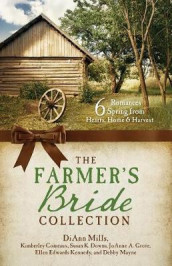 The Farmer's Bride Collection av Kimberley Comeaux, Susan Downs, Joann A Grote, Ellen Edwards Kennedy, Debby Mayne og DiAnn Mills (Heftet)