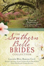 Southern Belle Brides Collection av Lauralee Bliss, Ramona K Cecil, Dianne Christner, Lynn A Coleman, Patty Smith Hall, Grace Hitchcock og Connie Stevens (Heftet)