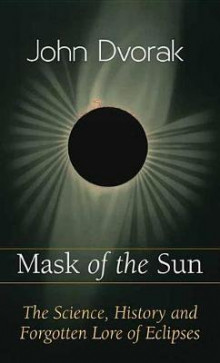 Mask of the Sun av John Dvorak (Innbundet)