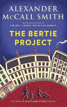 The Bertie Project av Professor of Medical Law Alexander McCall Smith (Innbundet)