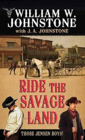 Ride the Savage Land av J A Johnstone og William W Johnstone (Innbundet)