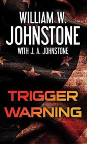 Trigger Warning av William W Johnstone (Innbundet)