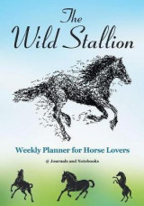 Omslag - The Wild Stallion Weekly Planner for Horse Lovers