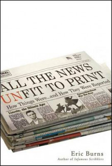 All the News Unfit to Print av Eric Burns (Heftet)