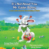 Omslag - It's Not about You, Mr. Easter Bunny