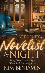 Omslag - Attorney by Day, Novelist by Night