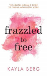 Omslag - Frazzled to Free