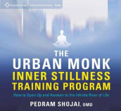 The Urban Monk Inner Stillness Training Program av Pedram Shojai (Lydbok-CD)