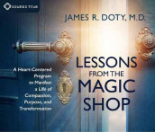 Lessons from the Magic Shop av James R. Doty (Lydbok-CD)