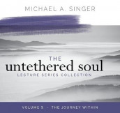 The Untethered Soul Lecture Series: Volume 5 av Michael Singer (Lydbok-CD)