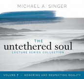 The Untethered Soul Lecture Series: Volume 7 av Michael Singer (Lydbok-CD)