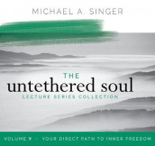 The Untethered Soul Lecture Series: Volume 9 av Michael Singer (Lydbok-CD)