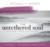 The Untethered Soul Lecture Series: Volume 10 av Michael Singer (Lydbok-CD)