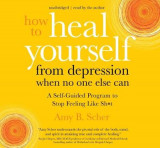 Omslag - How to Heal Yourself from Depression When No One Else Can