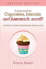 Omslag - A Recipe Book for Cupcakes, Biscuits and Homemade Sweets