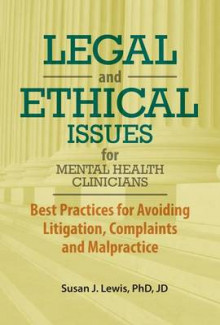 Legal and Ethical Issues for Mental Health Clinicians av Susan Lewis (Heftet)