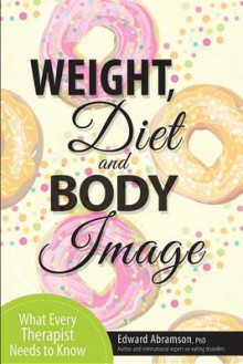 Weight, Diet and Body Image av Edward Abramson (Heftet)