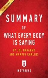 Omslag - Summary of What Every Body Is Saying by Joe Navarro and Marvin Karlins Includes Analysis