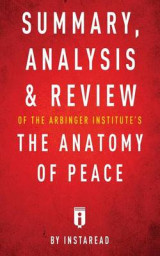 Omslag - Summary, Analysis & Review of the Arbinger Institute's the Anatomy of Peace by Instaread