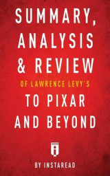 Omslag - Summary, Analysis & Review of Lawrence Levy's to Pixar and Beyond by Instaread
