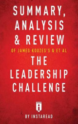 Omslag - Summary, Analysis & Review of James Kouzes's & Barry Posner's the Leadership Challenge by Instaread