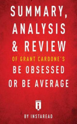 Omslag - Summary, Analysis & Review of Grant Cardone's Be Obsessed or Be Average by Instaread