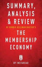 Omslag - Summary, Analysis & Review of Robbie Kellman Baxter's the Membership Economy by Instaread