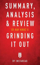 Omslag - Summary, Analysis & Review of Ray Kroc's Grinding It Out with Robert Anderson by Instaread