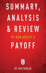Omslag - Summary, Analysis & Review of Dan Ariely's Payoff by Instaread