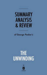 Omslag - Summary, Analysis & Review of George Packer's the Unwinding by Instaread