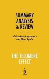 Omslag - Summary, Analysis & Review of Elizabeth Blackburn's and Elissa Epel's the Telomere Effect by Instaread
