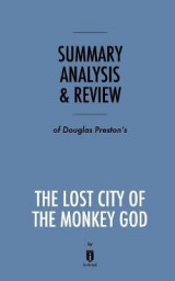 Omslag - Summary, Analysis & Review of Douglas Preston's the Lost City of the Monkey God by Instaread