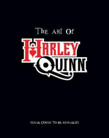 The Art of Harley Quinn av Andrew Farago (Innbundet)