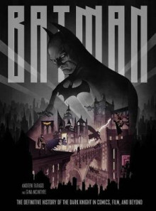 Batman: The Definitive Visual History av Andrew Farago og Gina McIntyre (Innbundet)