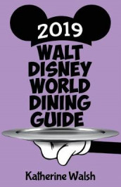 Walt Disney World Dining Guide 2019 av Katherine Walsh (Heftet)